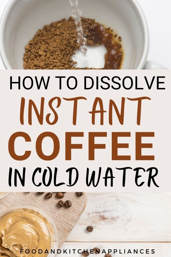 How to dissolve instant coffee in cold water